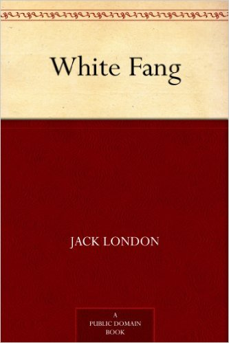 White Fang- Jack London